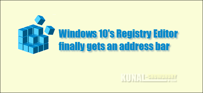 Windows 10's Registry Editor finally gets an address bar (www.kunal-chowdhury.com)