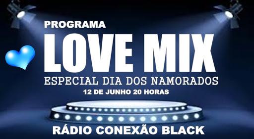 PROGRAMA LOVE MIX DIA DOS NAMORADOS