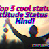Top 5 Attitude Status in Hindi for All Time favourite Whatsapp💬💬
