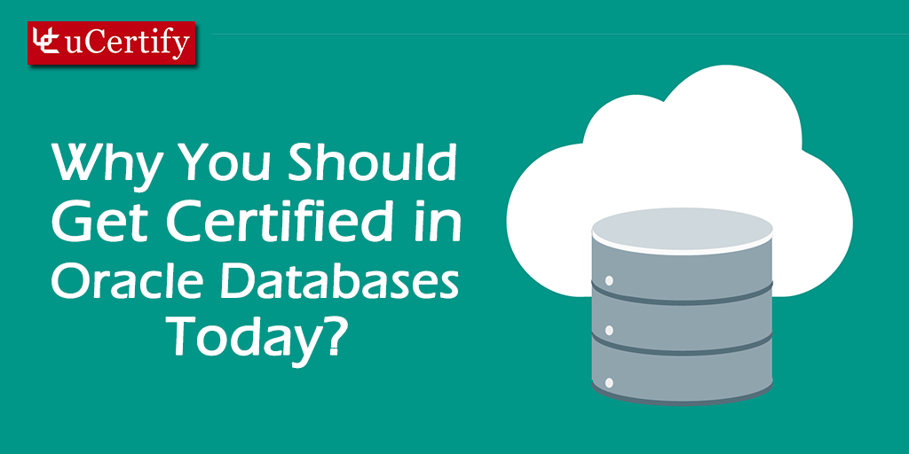 Why You Should Get Certified in Oracle Database Today?