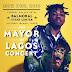 "Iskaba: Mayorkun Finally Announces 2018 Edition of ""Mayor of Lagos"" Concert [Get Tickets Here]"