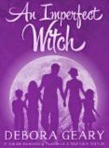 Book Review An Imperfect Witch By Debora Geary