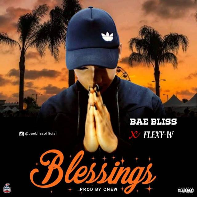 Music: Bae Bliss ft Flexy W - blessings