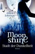 Moonshine - Stadt der Dunkelheit (Band 1)