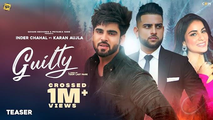 Guilty Lyrics – Inder Chahal ft. Karan Aujla   New Punjabi Song 2021