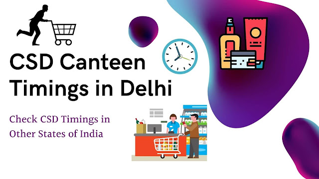 CSD Canteen Timings in Delhi