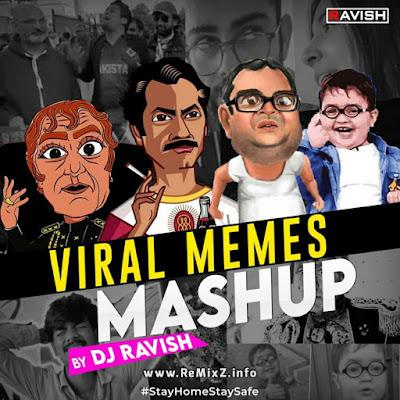 Viral Memes Mashup - DJ Ravish