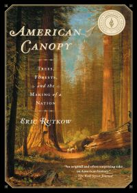 American Canopy By Eric Rutkow
