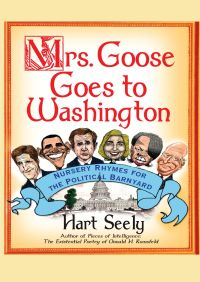 Mrs. Goose Goes to Washington By Hart Seely