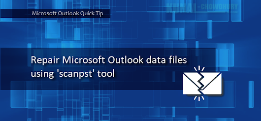 How to repair Microsoft Outlook data files using scanpst tool?