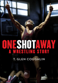 One Shot Away By T. Glen Coughlin