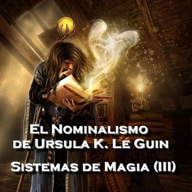 el nominalismo de ursula k le guin terramar magia como escribir una novela fantastica de fantasia