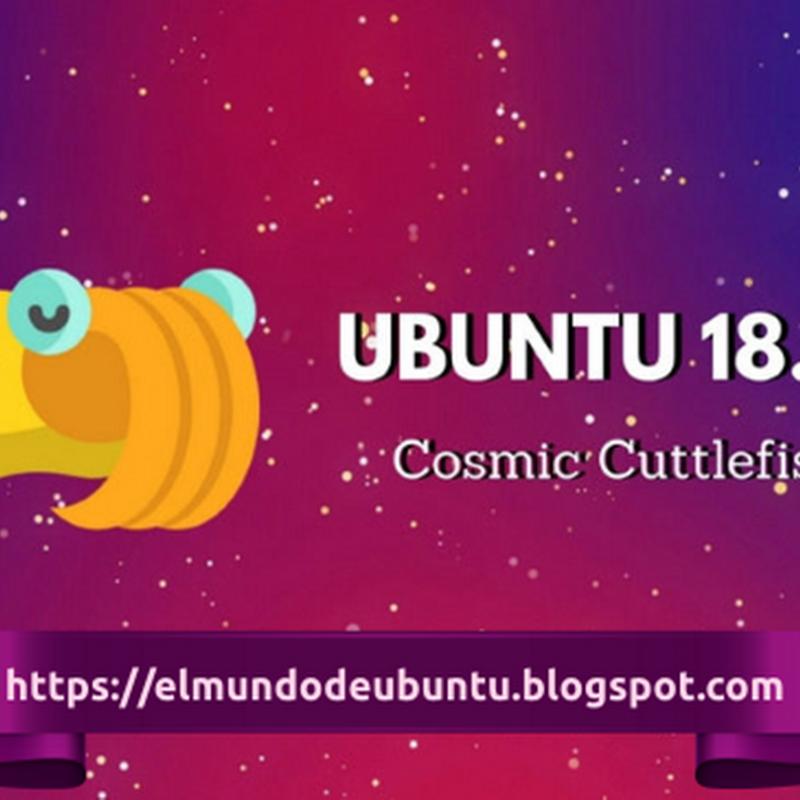 """9 nuevas características en Ubuntu 18.10 """"Cosmic Cuttlefish""""."""