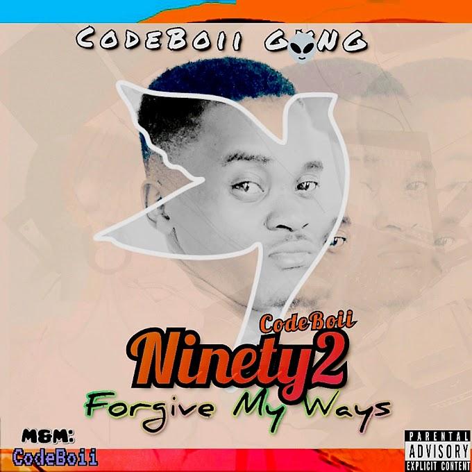"""Codeboii Ninety2 — """"Forgive My Ways"""""""