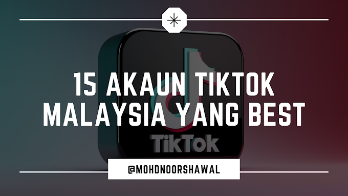 15 Akaun TikTok Malaysia Yang Best