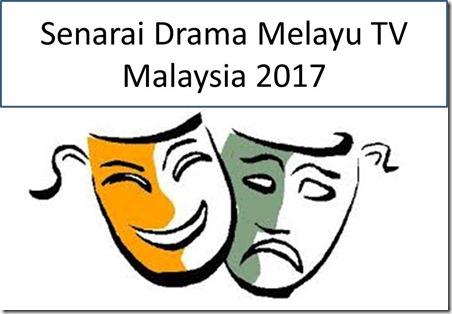 senarai-drama-melayu-malaysia-2017-best-terbaik