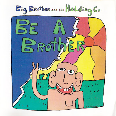 Big Brother and the Holding Company ~ 1970 ~ Be A Brother