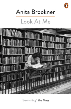 Look At Me by Anita Brookner