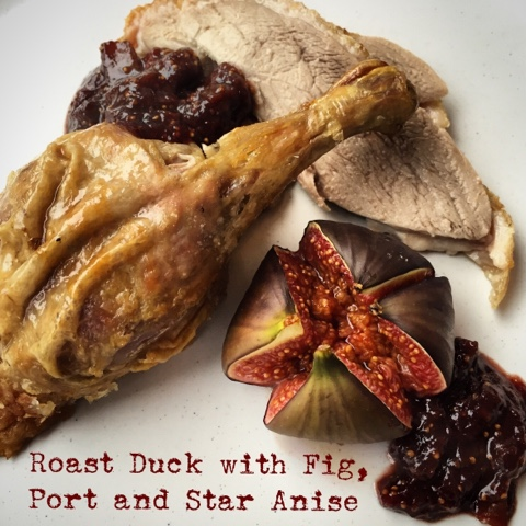 Roast Duck with Fig, Port and Star Anise | Foodie Quine ...