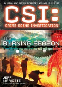 CSI: Crime Scene Investigation: The Burning Season By Jeff Mariotte