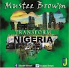 Music: Mustee Brown - Transform Nigeria || @MusteeBrown @Praisejamzblog