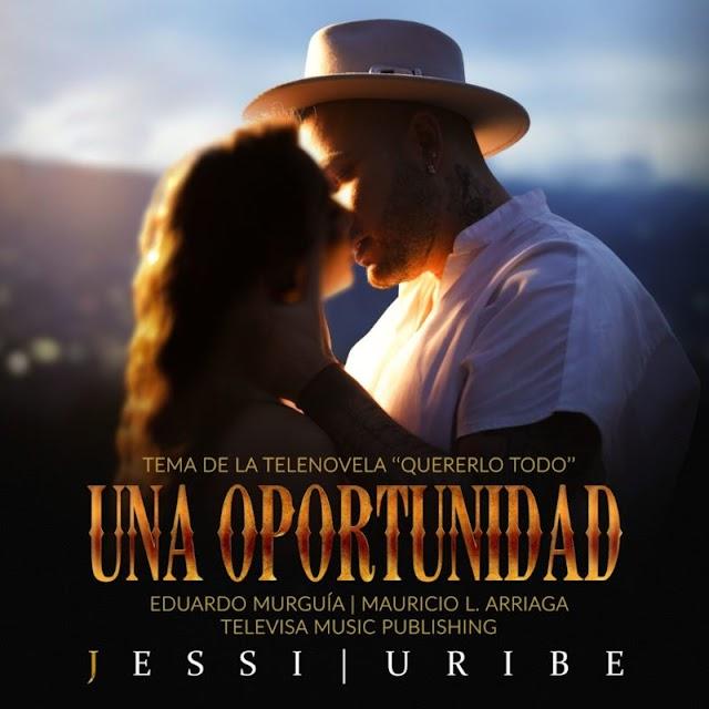"""Jessi Uribe de estreno con """"Una oportunidad"""", tema de la telenovela Quererlo todo"""