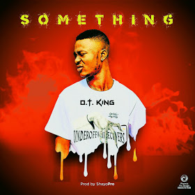 [Music] OT KinG - SOMETHING (MONEY)