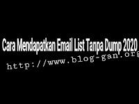 Cara Mendapatkan Email List Tanpa Dump 2020