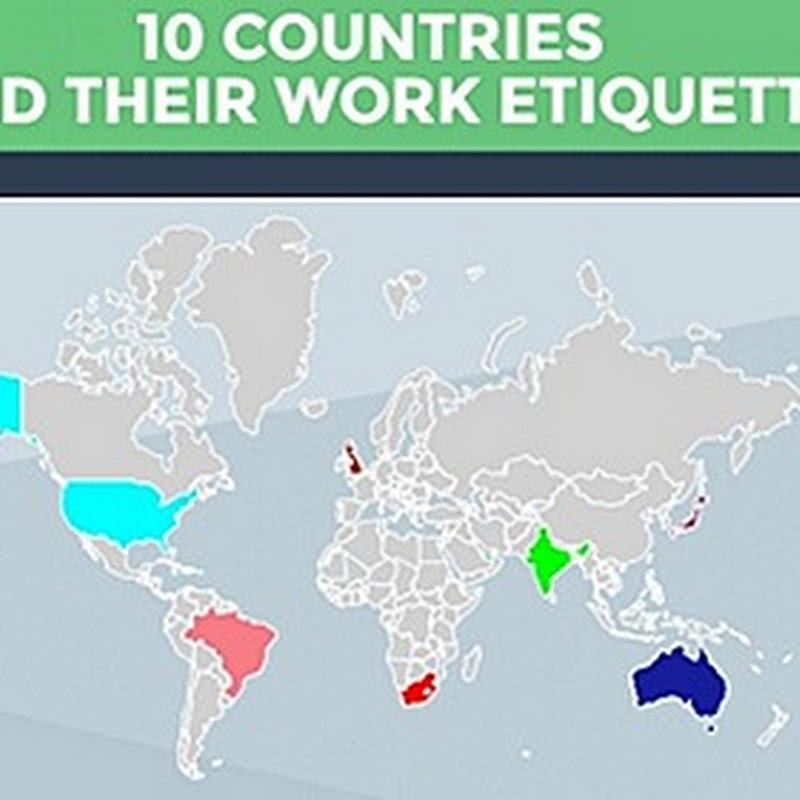 INFOGRAPHIC: HOW WORK ETIQUETTE VARIES ACROSS 10 COUNTRIES