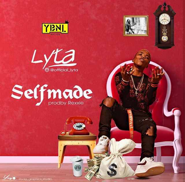 [Music] Lyta – Self Made (Prod. By Rexxie) | @official_lyta