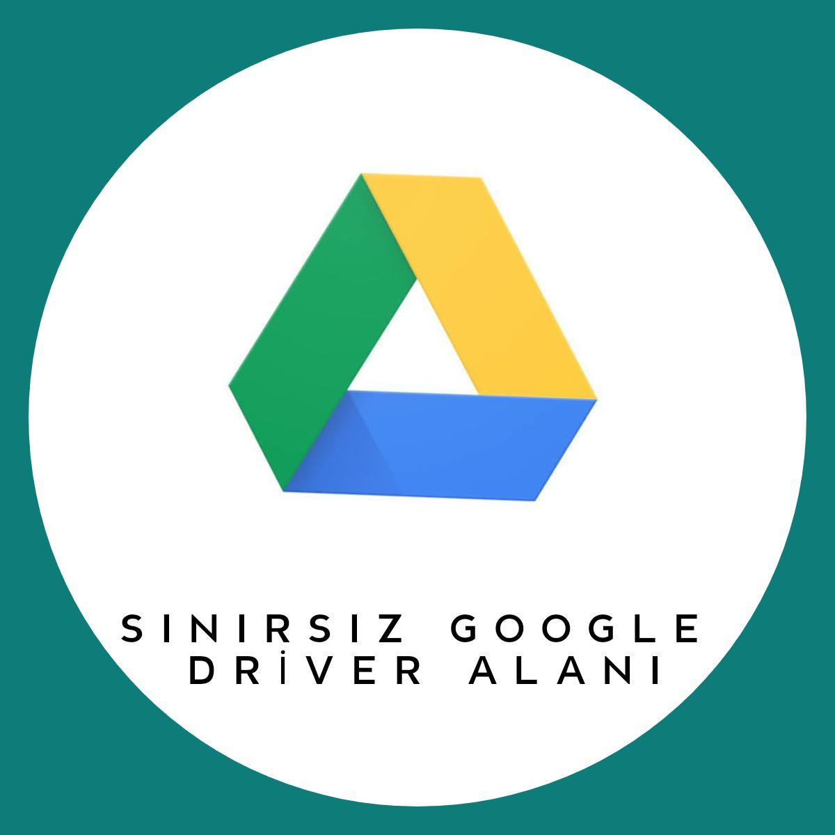 Sınırsız Google Driver Alanı