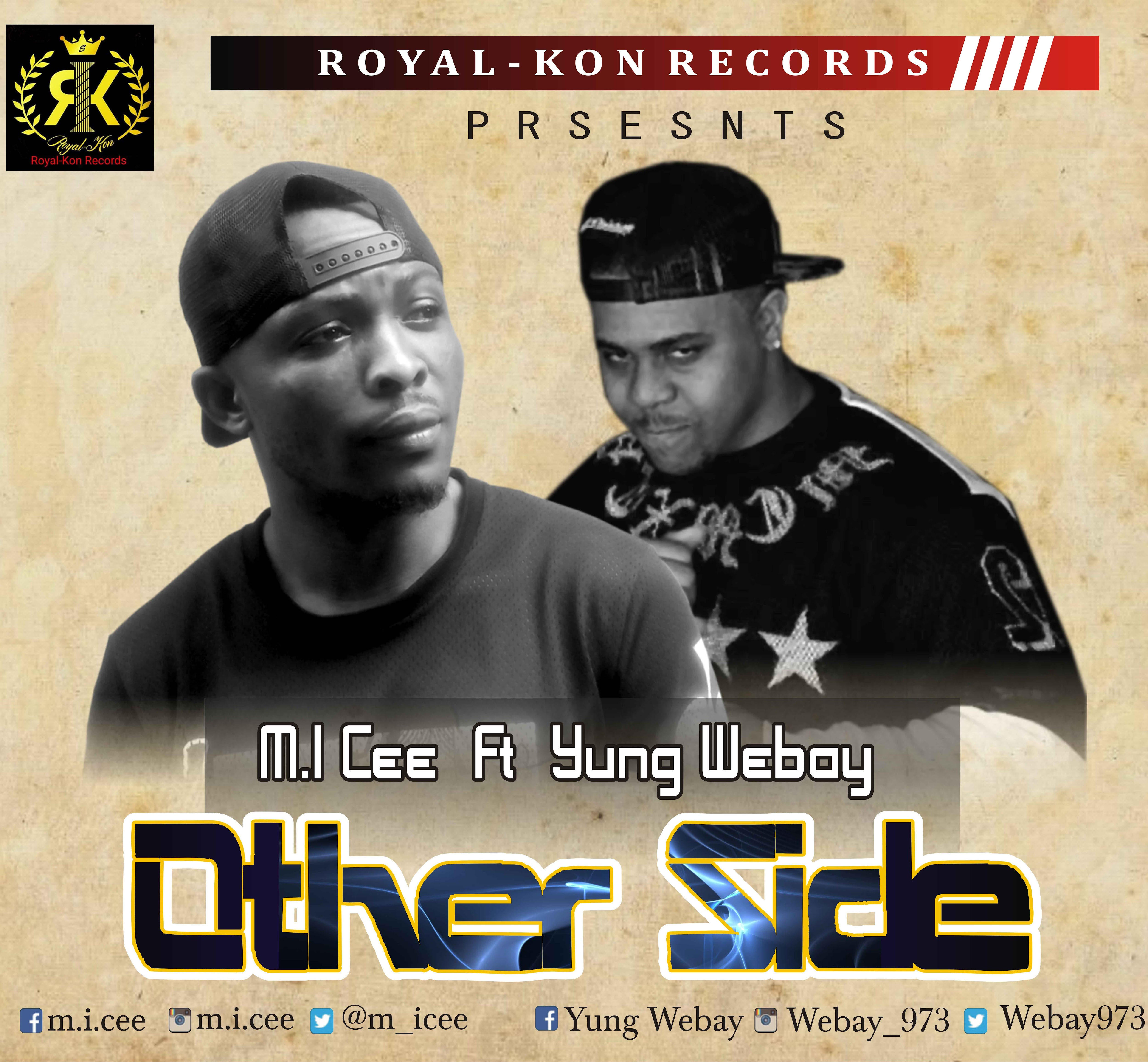"""[MUSIC]: M.I. CEE - """"OTHER SIDE"""" (ft. Yung Webay)"""