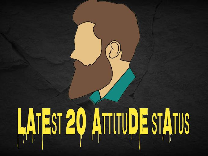 Latest 20 Attitude status