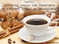 buon giorno immagine caffe frase caffe sostanza magica che trasforma un lasciami stare in buongiorno.jpg