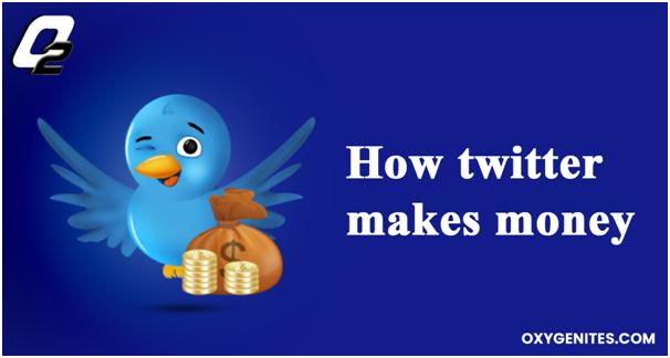 How Twitter makes money?