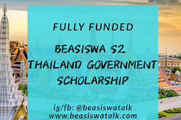 Fully Funded Beasiswa S2 Thailand Government Scholarship 2020
