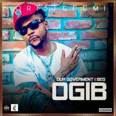 [Music] Oritsefemi – OGIB (Our Government I Beg)