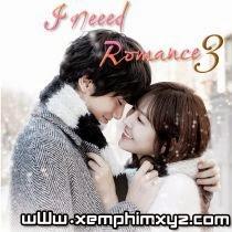 Chuyện Tình Lãng Mạn - I Need Romance 3