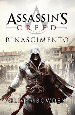 Romanzo Autore: Oliver Bowden- Assassin's Creed Rinascimento (2010) ITA