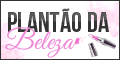 Plantão da Beleza - por Simara Pink