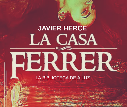 La Casa Ferrer. - Javier Herce.