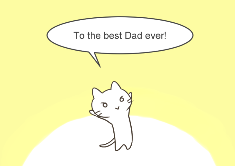To the best Dad ever