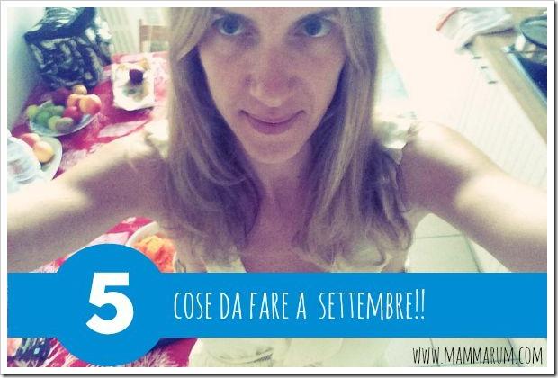 5 cose da fare a settembre