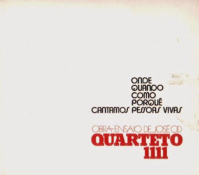 Quarteto 1111 ~ 1974 ~ Onde, Quando, Como, Porquê, Cantamos Pessoas Vivas