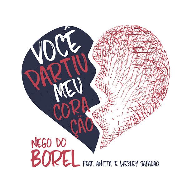 Você Partiu Meu Coração – Nego do Borel feat. Anitta & Wesley Safadão