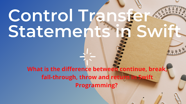 Control Transfer Statements in iOS Programming Language Tutorial |  What is the difference between continue, break, fall-through, throw and return in Swift Programming?