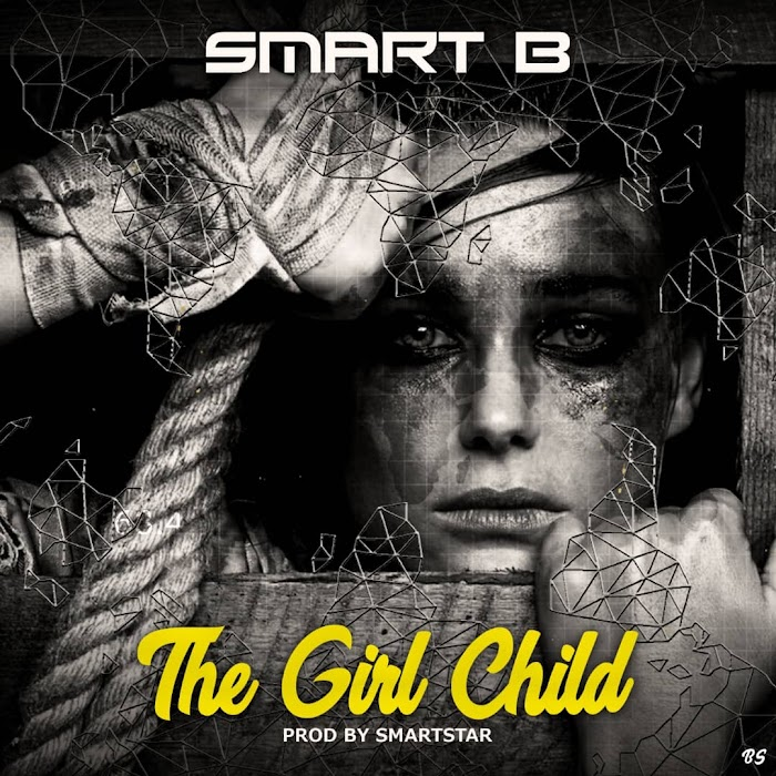 [POEM] Smart B - The Girl Child (Produced by Smartstar) | Mp3 Download
