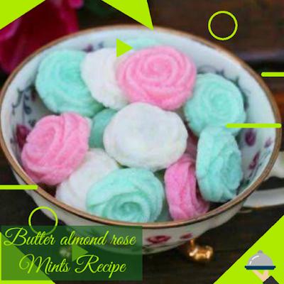Butter almond rose mints Recipe