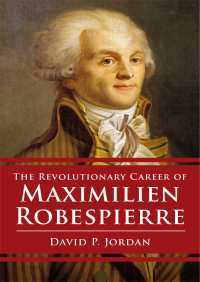 Revolutionary Career of Maximilien Robespierre By David P. Jordan
