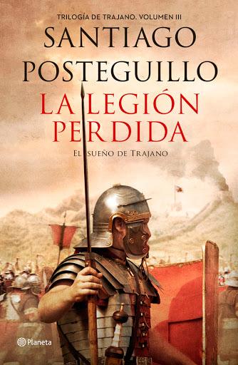 La Legión perdida de Santiago Posteguillo